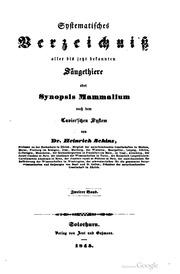 Systematisches verzeichniss aller bis jetzt bekannten saugethiere; oder. Synopsis mammalium nach dem Cuvier'schen system