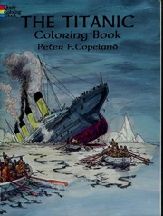 The Titanic : a coloring book : Copeland, Peter F : Free Download ...