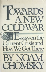 Classification Essay Thesis Towards A New Cold War  Essays On The Current Crisis And How We Got There   Chomsky Noam B   Free Download Borrow And Streaming  Internet   Examples Of Thesis Statements For Argumentative Essays also Sample Essay Paper Towards A New Cold War  Essays On The Current Crisis And How We Got  English Sample Essays