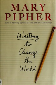 mary pipher writing to change the world
