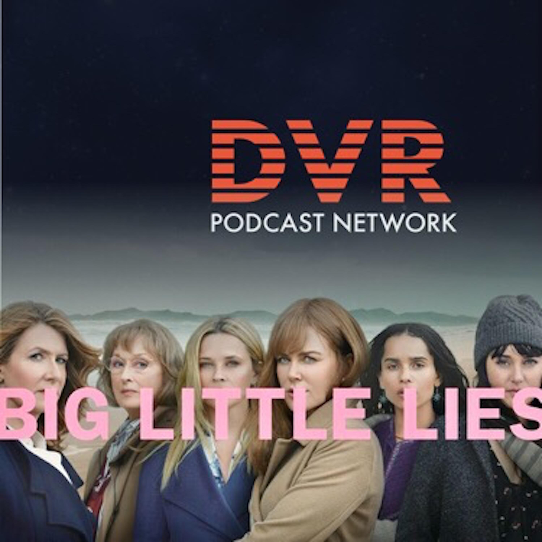 Big Little Lies | Listen via Stitcher for Podcasts
