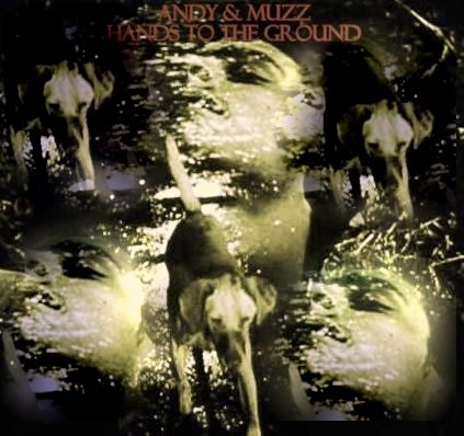 Andy & Muzz - Hands To The Ground