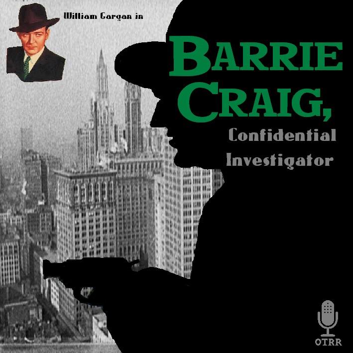 Barrie Craig, Confidential Investigator : Old Time Radio ...