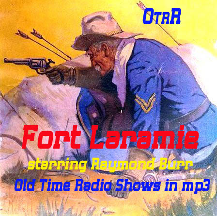 Fort Laramie : Old Time Radio Researchers Group : Free