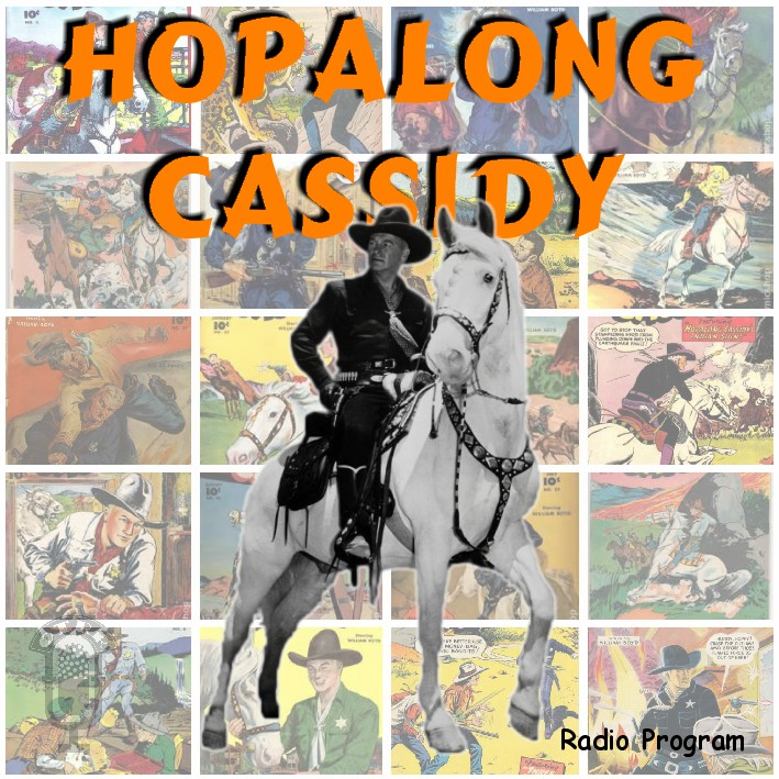 Hopalong Cassidy - Old Time Radio - Clarence E. Mulford