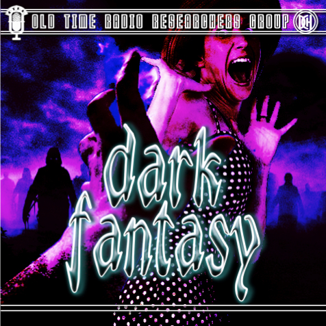 Dark Fantasy - Single Episodes : Old Time Radio ...