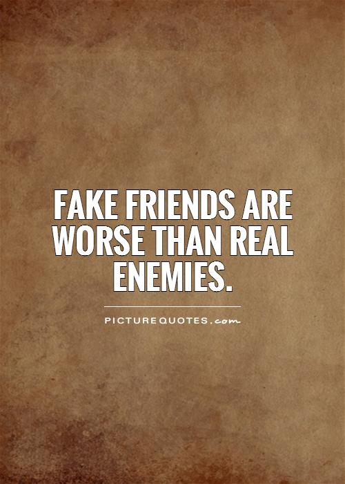 fake friends are worse than real enemies quote 1 : HSJG : Free
