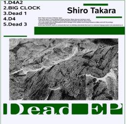 Shiro Takara - Dead EP