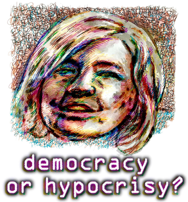 Democracy or Hypocrisy? Hillary Clinton Illustration : NYarteacher
