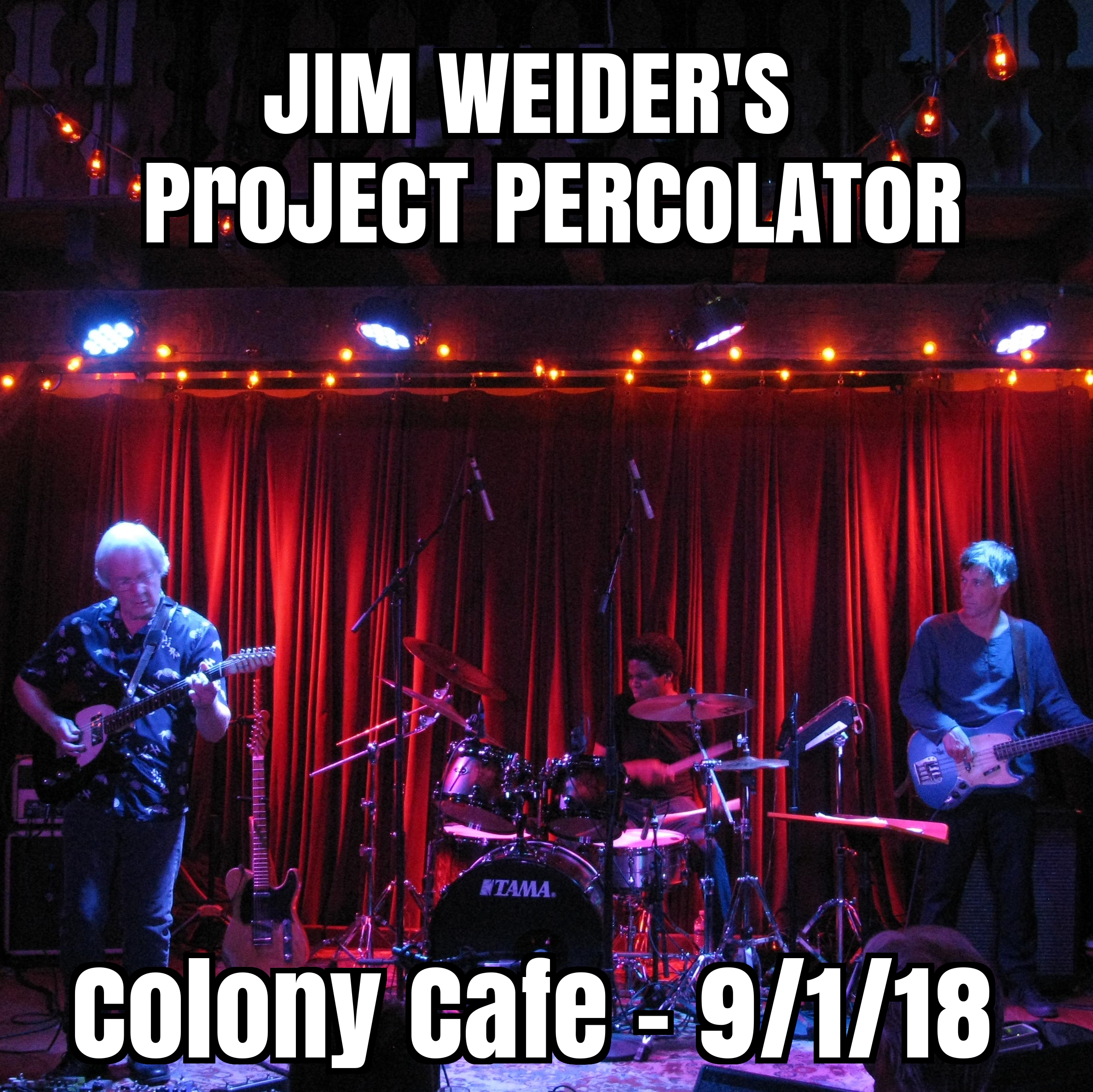 JIM WEIDER'S ProJECT PERCoLAToR Live at Colony Cafe on 2018
