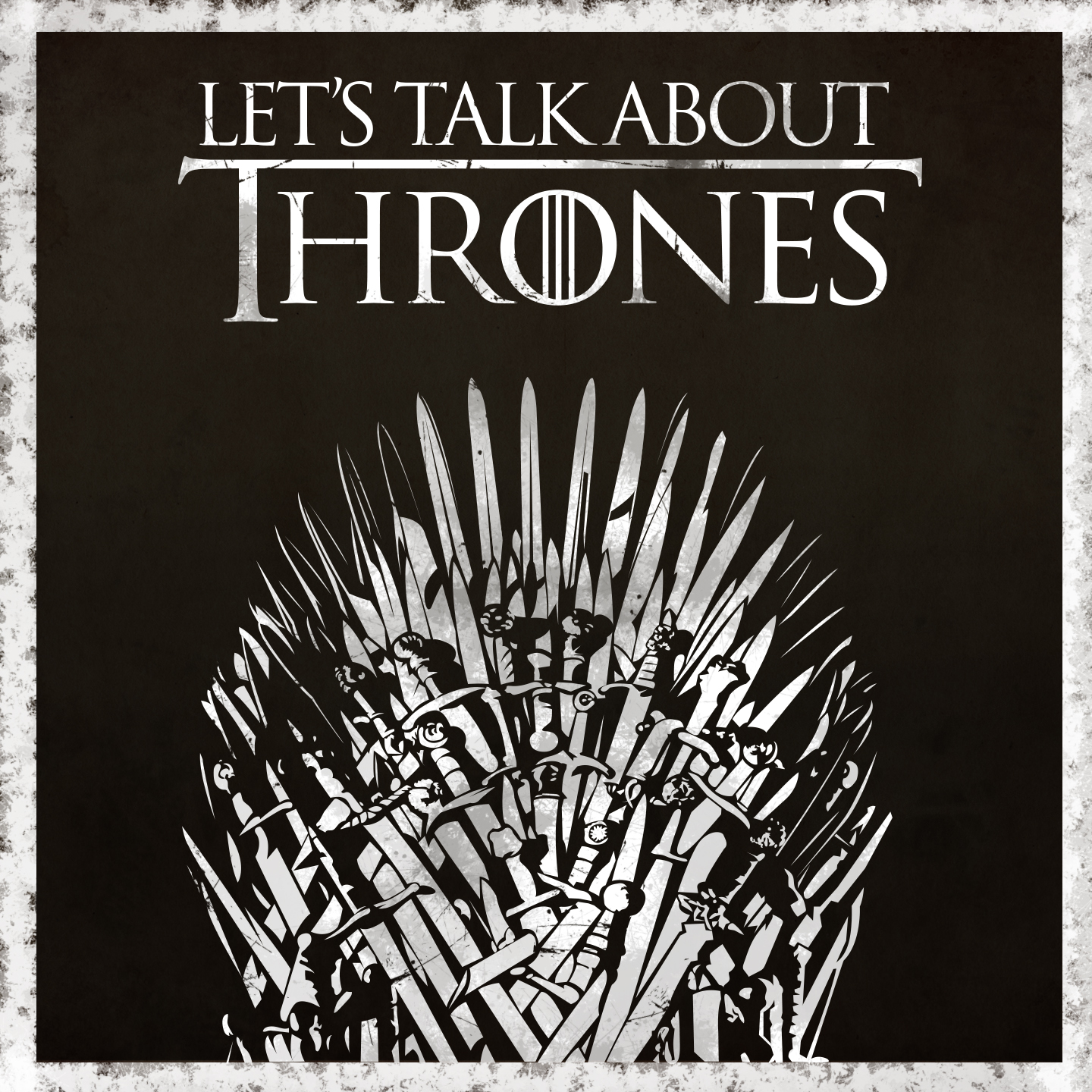 Let's Talk About Thrones
