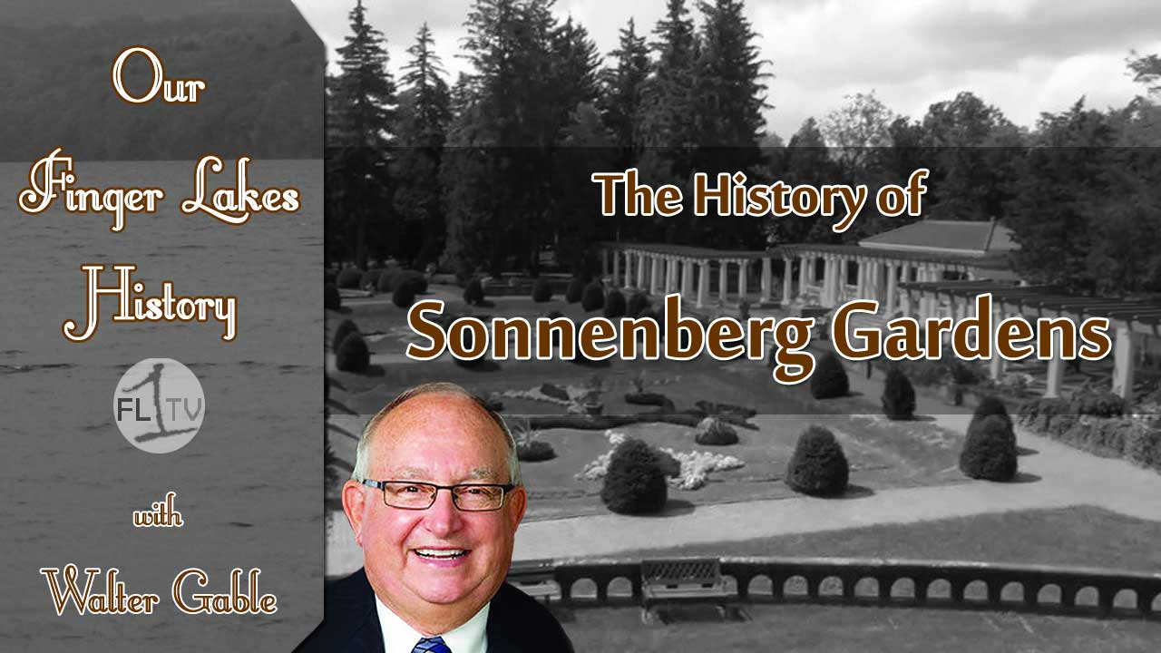 OUR FINGER LAKES HISTORY: Sonnenberg Gardens in Canandaigua (podcast)