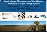 Image from PyConZA 2012: Control and Monitoring of the Karoo Telescope Arrays using Python
