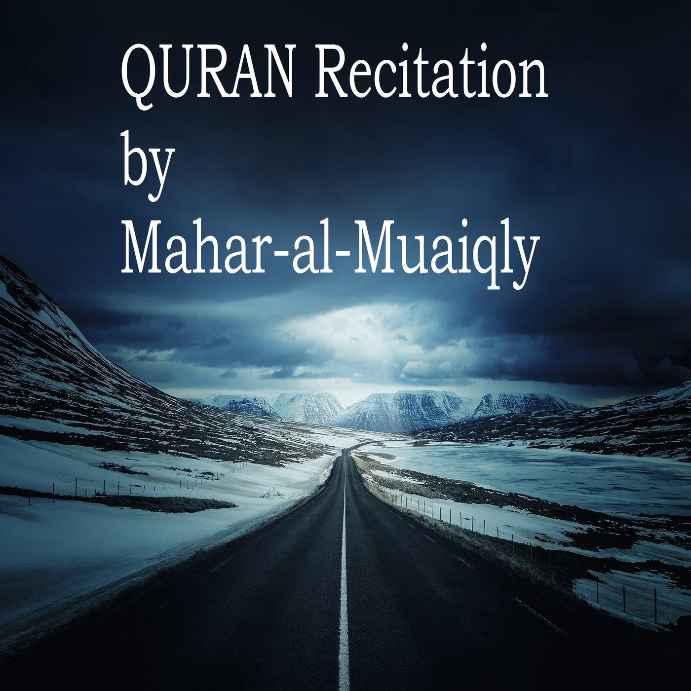Recitation of the HOLY QURAN by Mahar-al-Muaiqly on Apple Podcasts