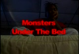 Still frame from: Monsters Under the Bed