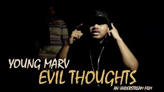 Young Marv - Evil Thoughts [Music Video]