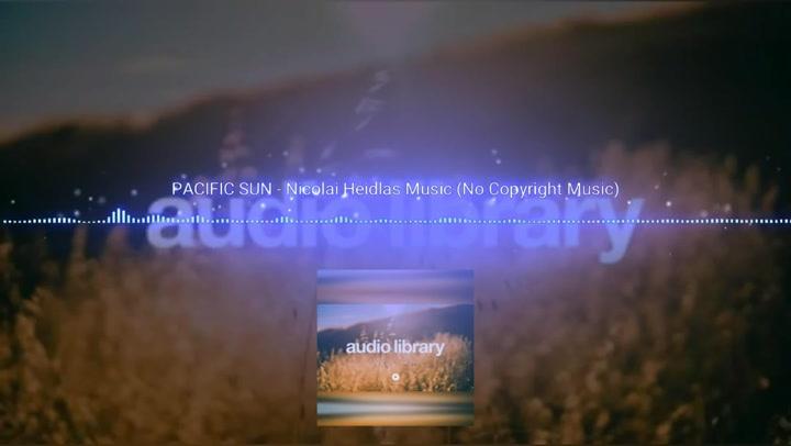 PACIFIC SUN Nicolai Heidlas Music No Copyright Music exported 0