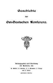Geschichte der Ost-Deutschen Konferenz - hrsg. nach Anordnung der Konferenz von H. Müller ... et al