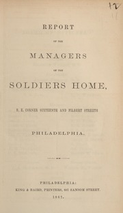 Report of the managers of the Soldiers' Home, S.E. corner Sixteenth and Filbert Streets, Philadelphia