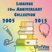 LibriVox 10th Anniversary Coll...