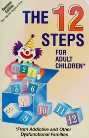 The 12 steps for adult children : from addictive and other dysfunctional  families : Friends in Recovery : Free Download, Borrow, and Streaming :  Internet ...
