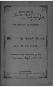 Instructions Relative to the Transaction of Business of the Mint of the United States and Its Branches