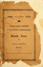 1869-1919, cinquante années dactivité paroissiale : Sainte Anne de Fall River, Mass