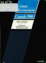 Guide à l-intention des utilisateurs : données du recensement de 1986 sur les industries.
