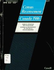 Guide à l-intention des utilisateurs : données du recensement de 1986 sur le lieu de naissance.