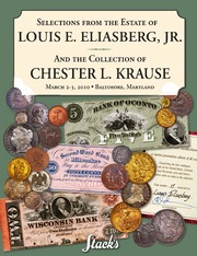 Selections from the Estate of Louis E. Eliasberg, Jr. and the Collection of Chester L. Krause