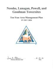 Neosho, Lanagan, Powell and Goodman Towersites Ten-Year Area Management Plan FY 2017 – 2026