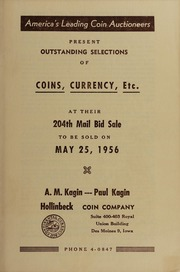 204th Mail Bid Sale: Outstanding Selections of Coins, Currency, Etc.