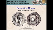 Sovereign Money; Past, Present & Future