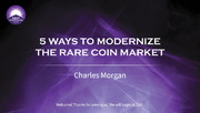 5 Ways to Modernize the Rare Coin Market