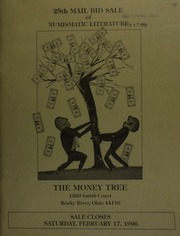 25th mail bid sale of numismatic literature, featuring selections exclusively from the shelves of The Money Tree, [in its] second annual inventory clearance ... [02/17/1996]