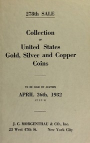 278th sale : an important collection of United States gold, silver and copper coins ... [04/26/1932]