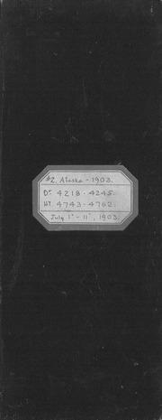 #2 Alaska, 1903, dr 4218-4245, hy 4743-4762, July 1 - 11, 1903