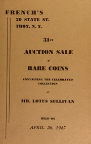 31st auction sale of rare coins, containing the celebrated collection of Mr. Lotus Sullivan. [04/26/1947]