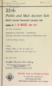 35th public and mail auction sale : world's greatest numismatic literature sale : estate of L. R. Noyes ... [04/09-10/1971]