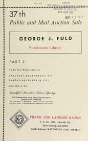 37th public and mail auction sale : George J. Fuld numismatic library ... [11/27-28/1971]
