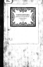 Martha und Maria microform : eine Liebeskomödie in vier Akten
