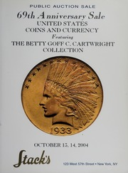 69th Anniversary Sale: United States Coins and Currency, Featuring The Betty Goff C. Cartwright Collection
