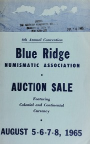 6th annual convention : blue ridge numismatic association : auction sale featuring colonial and continental currency. [08/05-08/1965]