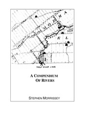 A COMPENDIUM OF RIVERS, compiled and edited by Stephen Morrissey