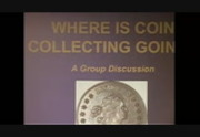 Where is Coin Collecting Going?