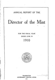 Annual Report of the Director of the Mint Fiscal Year Ended June 30, 1910