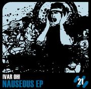 Ivar Oh! - Nauseous EP