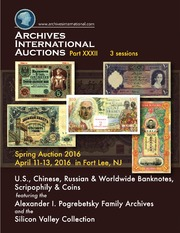 U.S., Chinese, Russian & Worldwide Banknotes, Scripophily & Coins featuring the Alexander I. Pogrebetsky Family Archives and the Silicon Valley Collection (pg. 22)