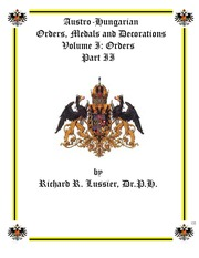 Austro-Hungarian Orders, Medals and Decorations, Volume I: Orders Part II (pg. 88)