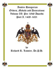 Austro-Hungarian Orders, Medals and Decorations, Volume II: Pre-1848 Awards Part I, 1408-1621